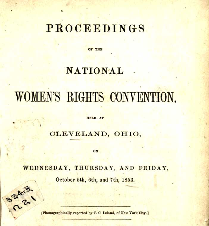 Proceedings of the National Women's Rights Convention, 1853. Via the State Library of Ohio Rare Books Collection on Ohio Memory.
