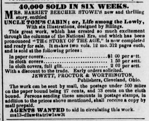 "Advertisement for ""Uncle Tom's Cabin"" and want ad for agents to sell and deliver copies of the book, from the Ohio State Journal, May, 14, 1852, p.2."
