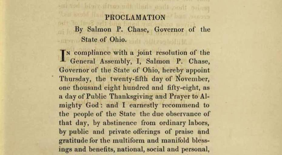 Proclamation of Thanksgiving from Ohio governor Salmon Chase, 1858. From Proclamation for Thanksgiving, issued by the Continental Congress, courtesy of the State Library of Ohio Rare Books Collection.