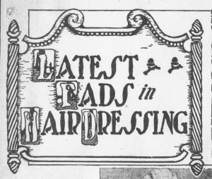 """The """"Latest Fads in Hairdressing"""" suggest putting a hat on and then fixing your hair, from the Ohio State Journal, April 18, 1909. Via Ohio Memory"""