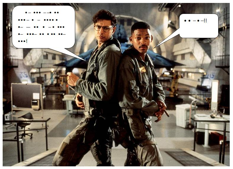 "Translation: David Levinson (Jeff Goldblum) : ""Let's give the aliens a virus!"" Will Smith (Captain Steve Hiller): ""Ok!!"" Image source: http://nostalgiabot.everyboty.net/pix/689.jpeg."