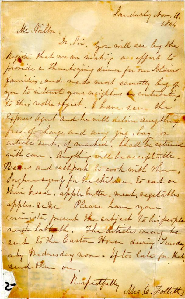 """From the Follett House Museum, this letter from Mrs. Oran Follett solicits donations for a Thanksgiving for soldiers' families. Suggestions include, """"Beans and saltpork to cook with them... Sorghum syrup for the children to eat on their bread... apple butter, meat, vegetables apples &c &c."""""""